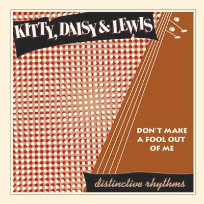 """Image of Kitty, Daisy & Lewis - Don't Make a Fool of Me 7"""""""