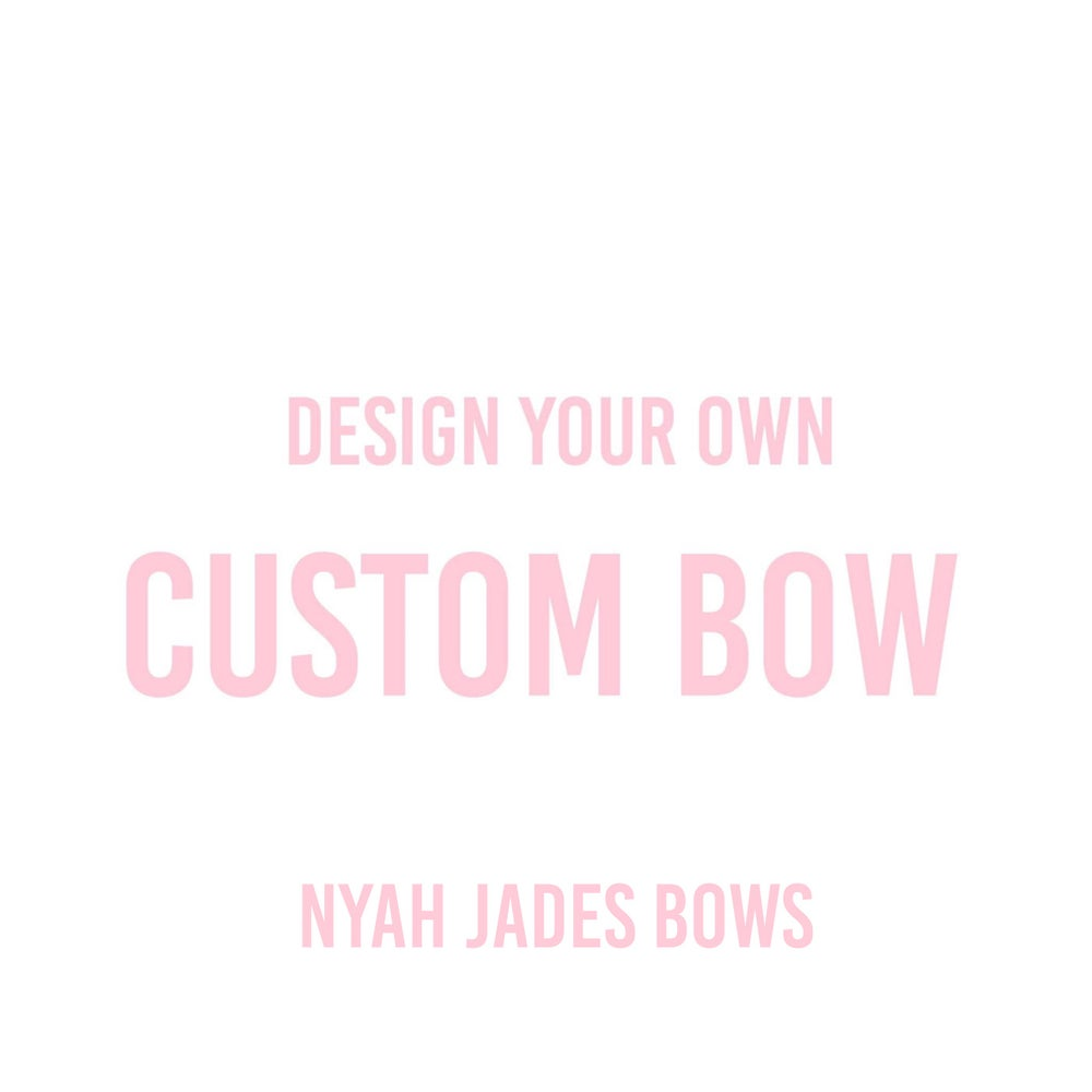Image of CUSTOM BOW - DESIGN YOUR OWN