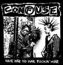 "CONFUSE ""Hate War No War Fuckin' War"" LP"