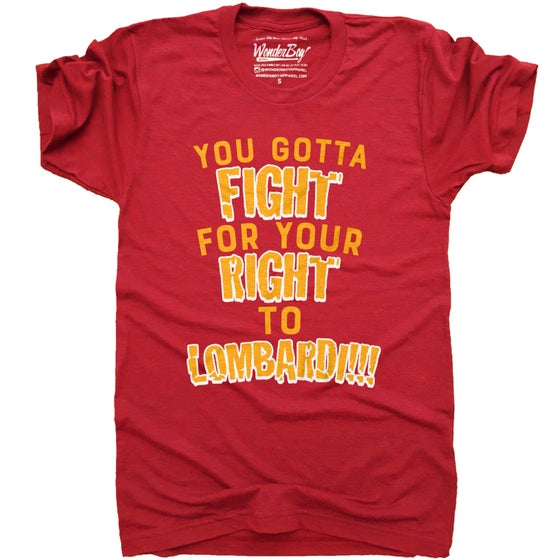 Image of Fight for your right to Lombardi