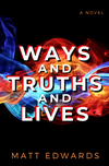 Ways and Truths and Lives