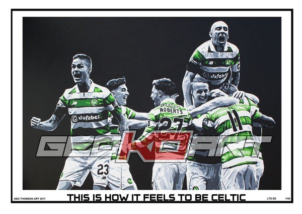 Image of THIS IS HOW IT FEELS TO BE CELTIC