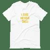 LOVE NEVER DIES Unisex T Shirt White or Asphalt