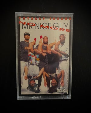 """Image of Totally Insane """"No more Mr. Nice Guy"""""""