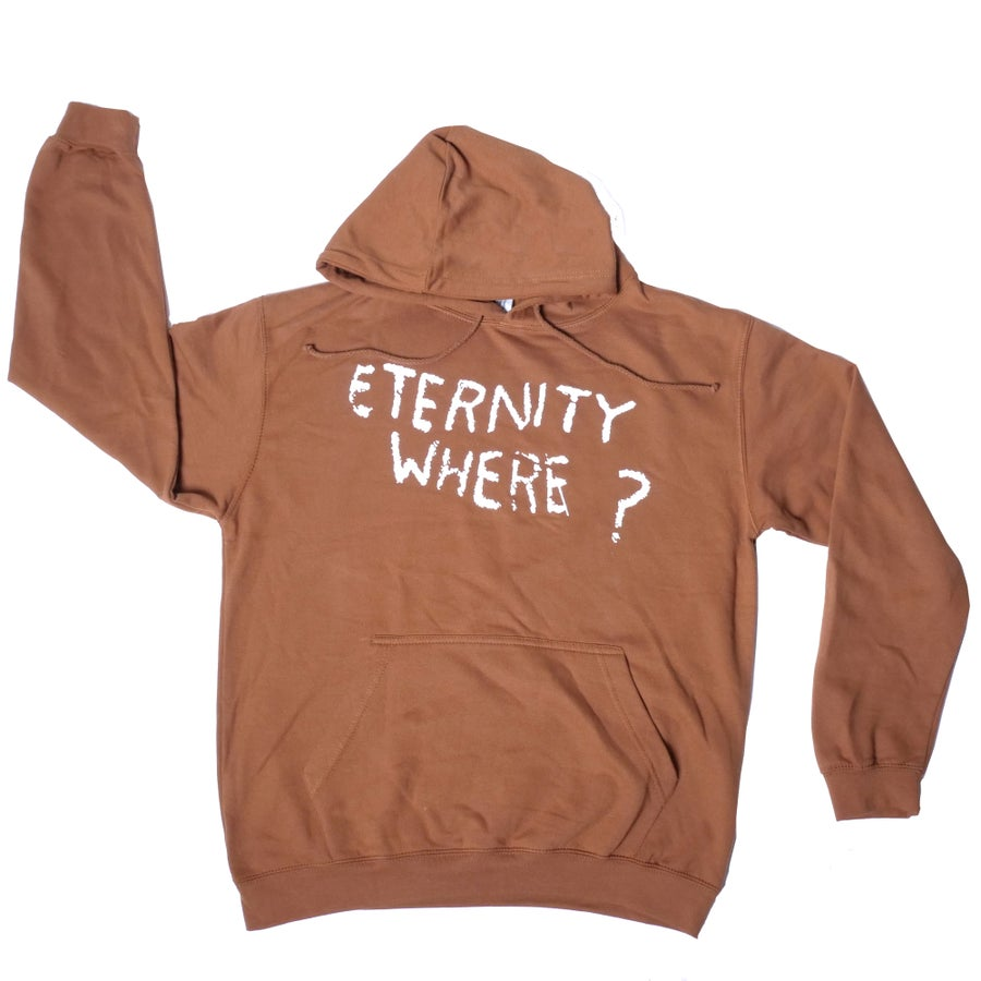"Image of "" ETERNITY WHERE ? "" Brown Hoodie"