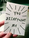 YOU DISAPPOINT ME - CARD