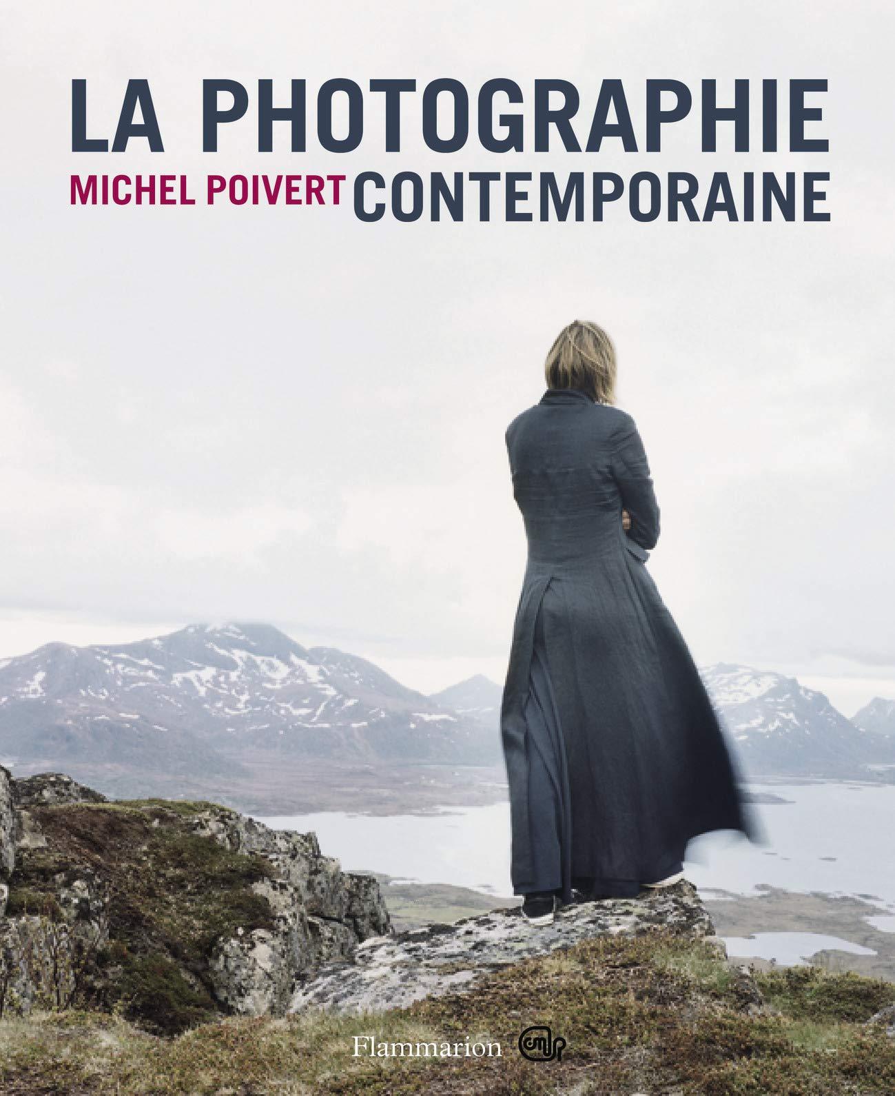 Image of La photographie contemporaine  de MICHEL POIVERT