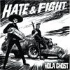 Hola Ghost - Hate & Fight  HPR 007