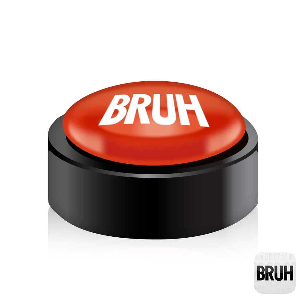 Image of Bruh Button