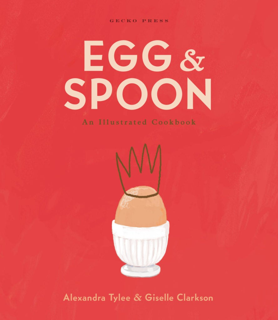 Egg & Spoon : An Illustrated Cookbook