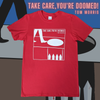 Take Care, You're Doomed! T-Shirt RED