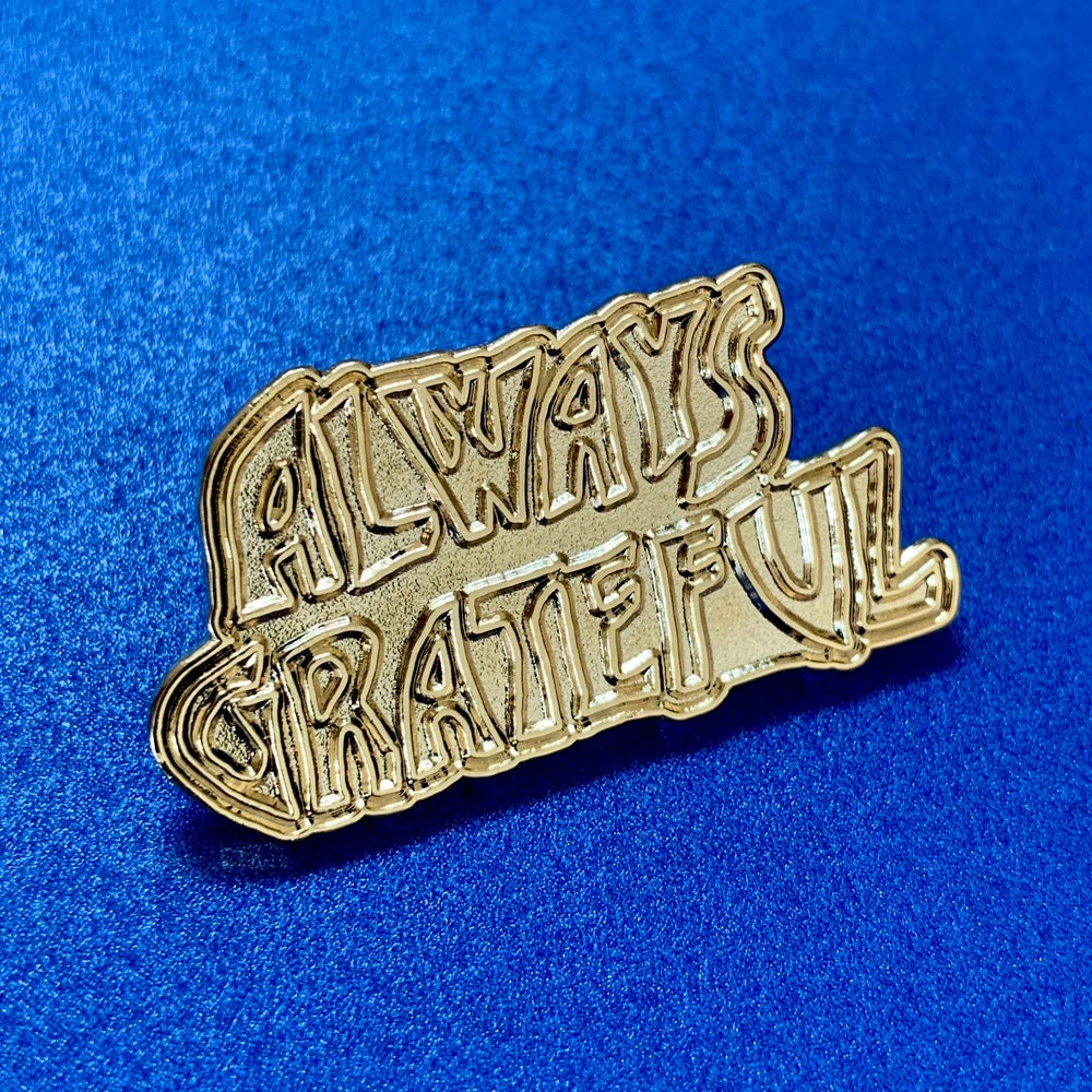 Always Grateful Gold Pin - LE 50