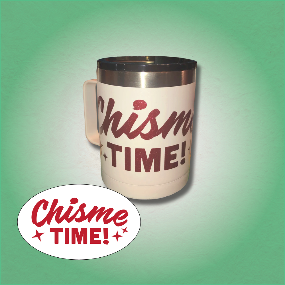 Chisme Time! Cup