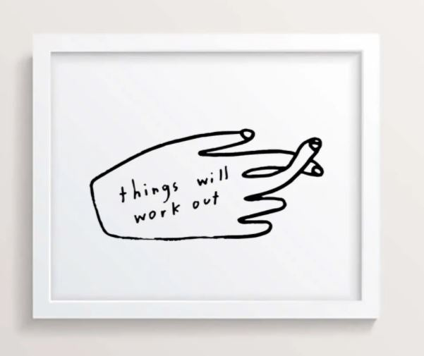 Image of PIL Things Will Work Out Print