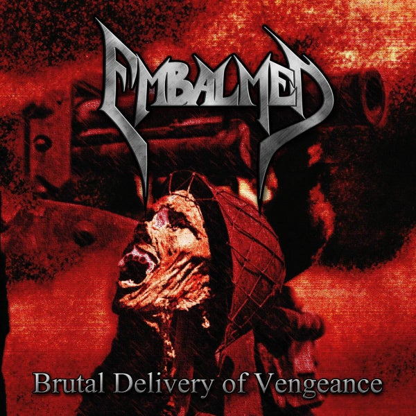 Image of EMBALMED - Brutal Delivery of Vengeance CD