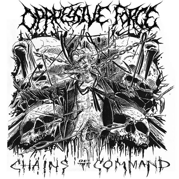 Image of Oppressive Force ‎– Chains Of Command CD
