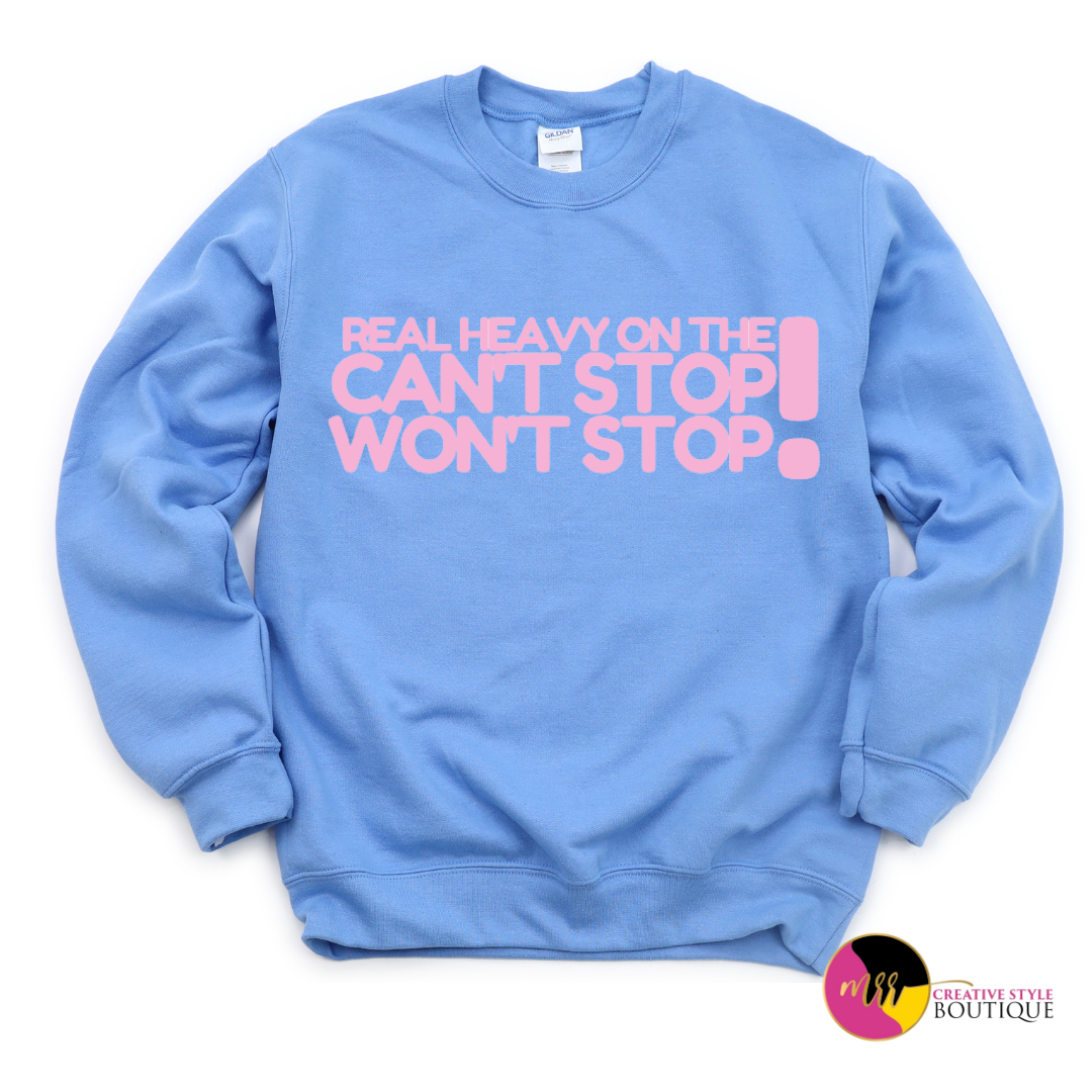 Image of 'Can't Stop Won't Stop' Pullover Sweatshirt (S-2X)