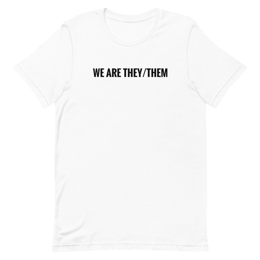 We are They/Them T-shirt White