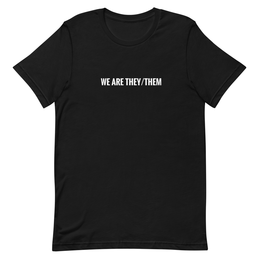 We are they/them T-shirt Black