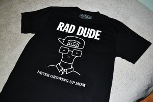 Image of Rad Dude, Never Growing Up Mom T-shirt Black ��