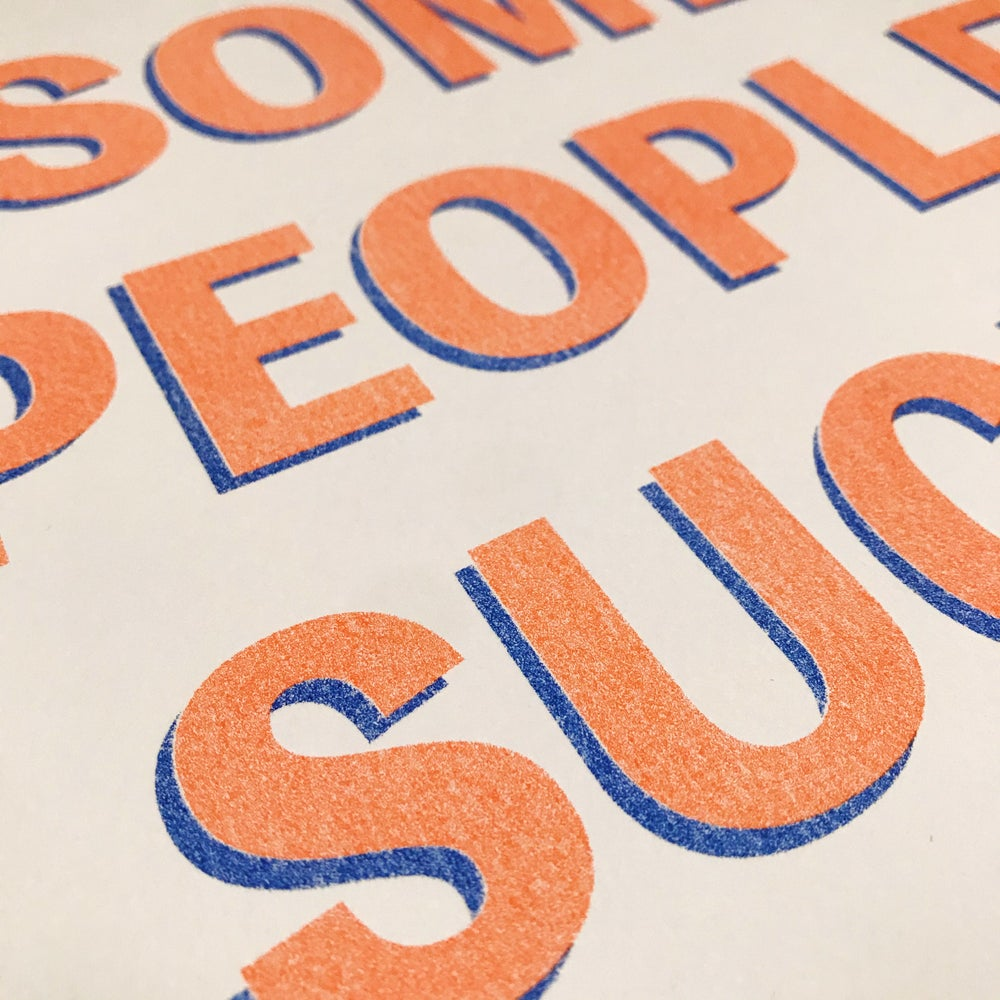 Image of 'Some People Suck' A4 Riso Print