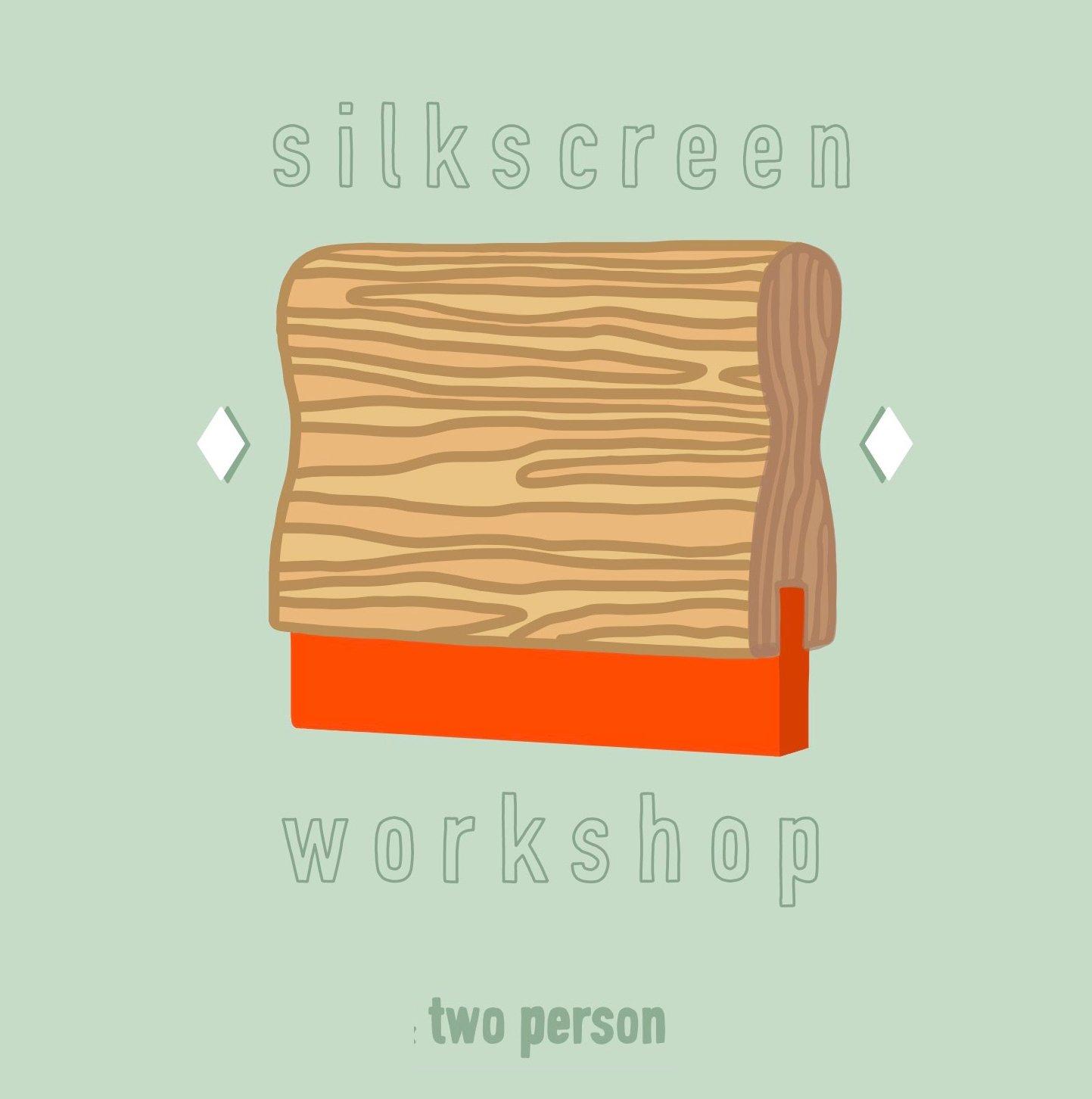 silkscreen workshop (two person)
