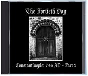 "Image of B!160 The Fortieth Day ""Constantinople: 746 AD - Part 2"" CD"
