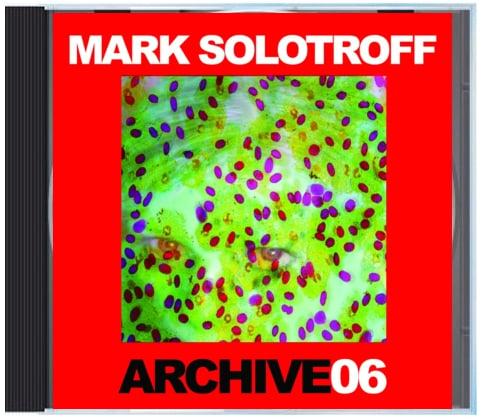 "B!136 Mark Solotroff ""Archive06"" CD"