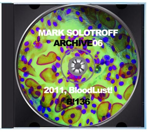 "B!136 Mark Solotroff ""Archive06"" CD"