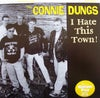 """The Connie Dungs - I Hate This Town (7"""")"""