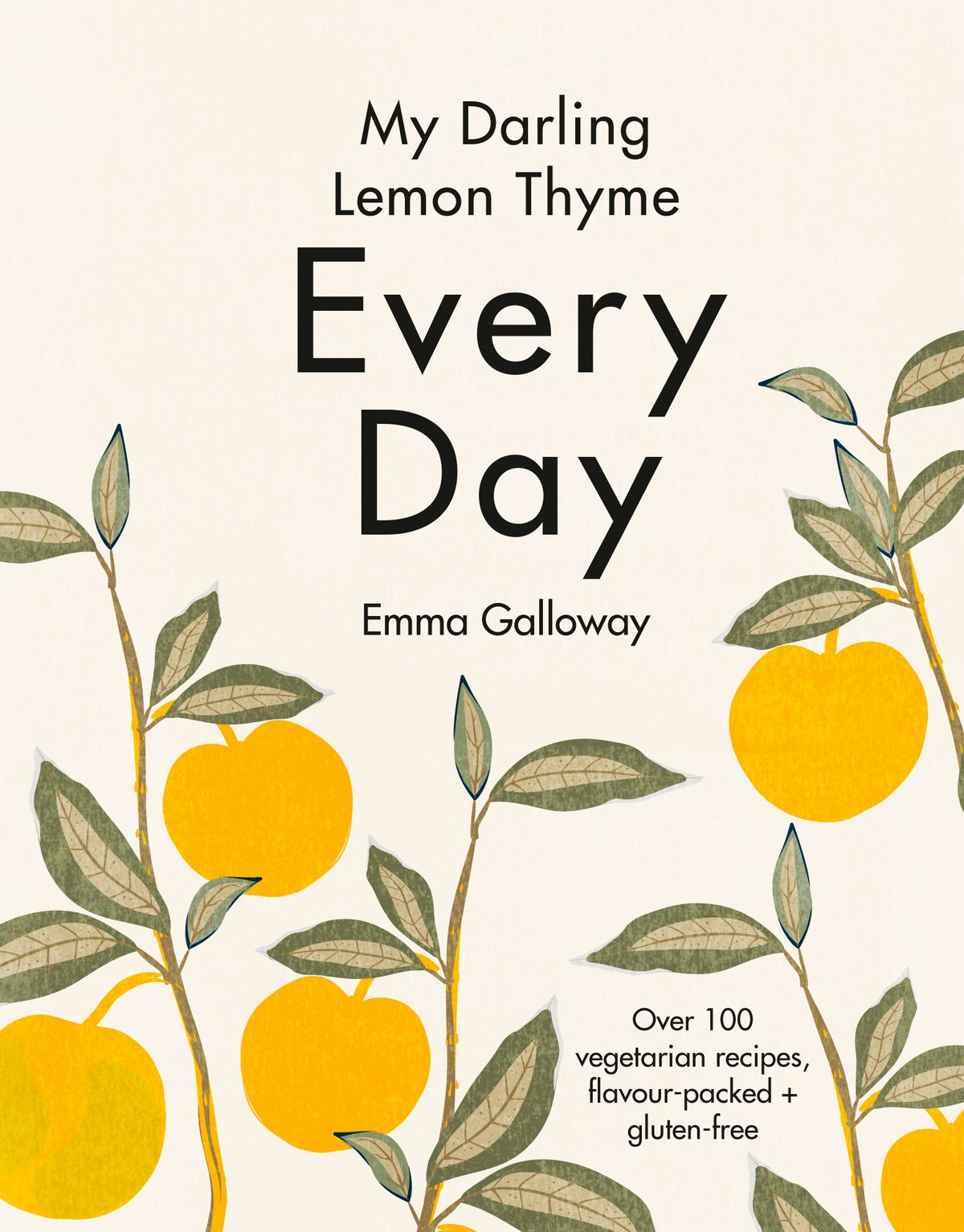 My Darling Lemon Thyme Every Day : Emma Galloway