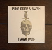 Image of King Dude / Awen - I Was Evil