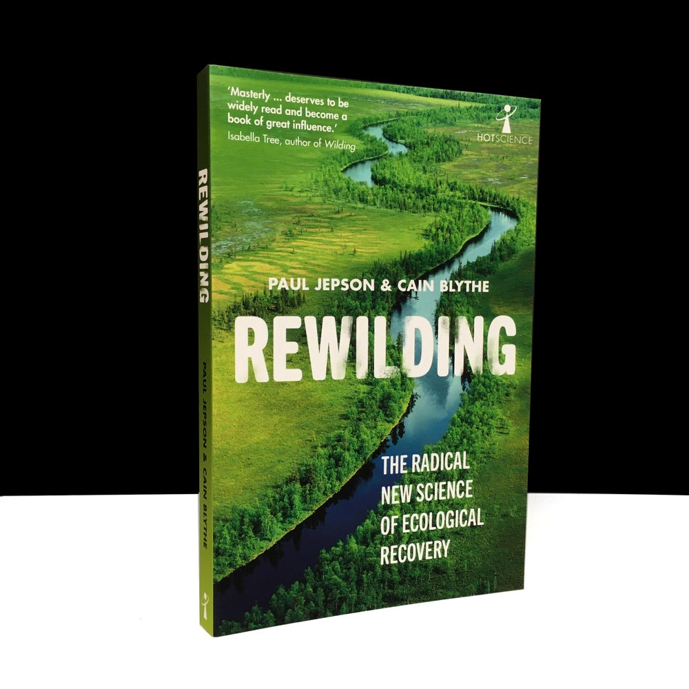 Rewilding: The Radical New Science of Ecological Recovery