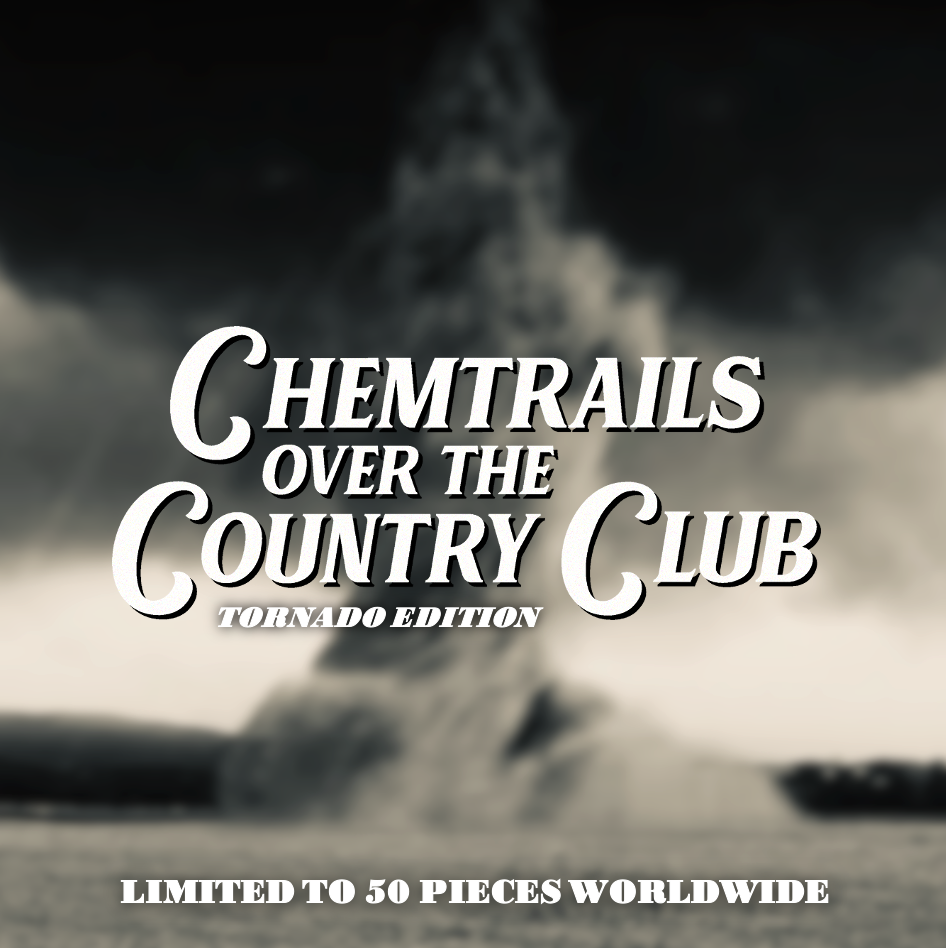 Image of Chemtrails Over The Country Club (Tornado Edition) Limited Poster Print