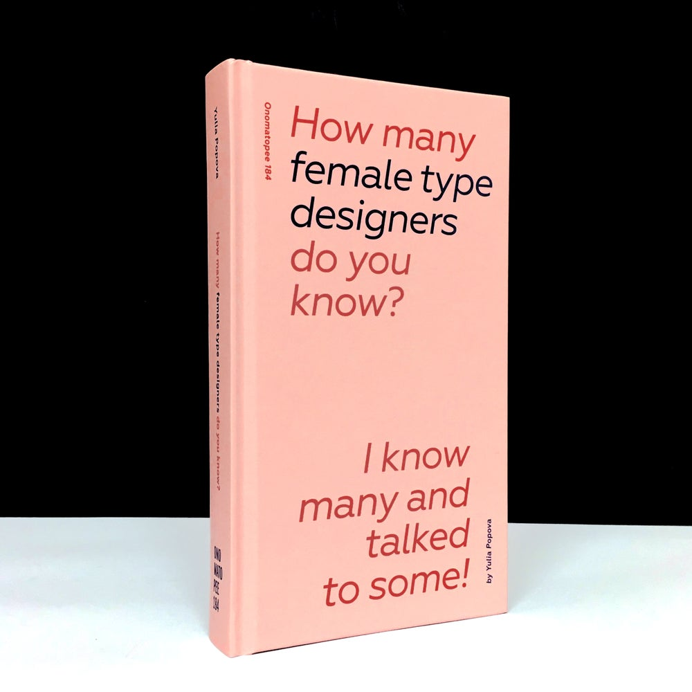 How Many Female Type Designers Do You Know? : I Know Many and Talked to Some!