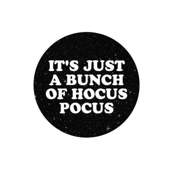 Image of badge hocus pocus - just a bunch