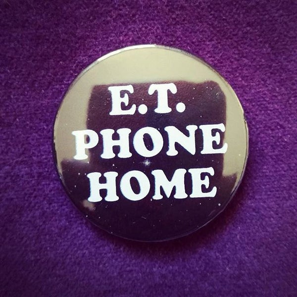 Image of badge E.T. - phone home