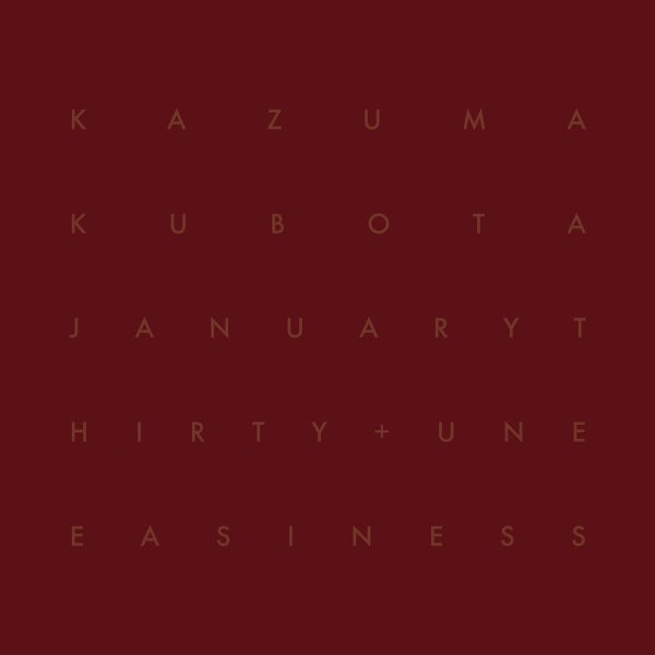 Image of Kazuma Kubota – January Thirty + Uneasiness CD