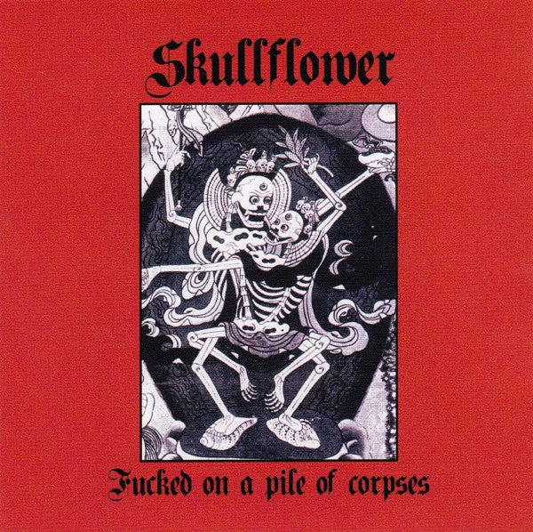 Image of Skullflower ‎– Fucked On A Pile Of Corpses CD