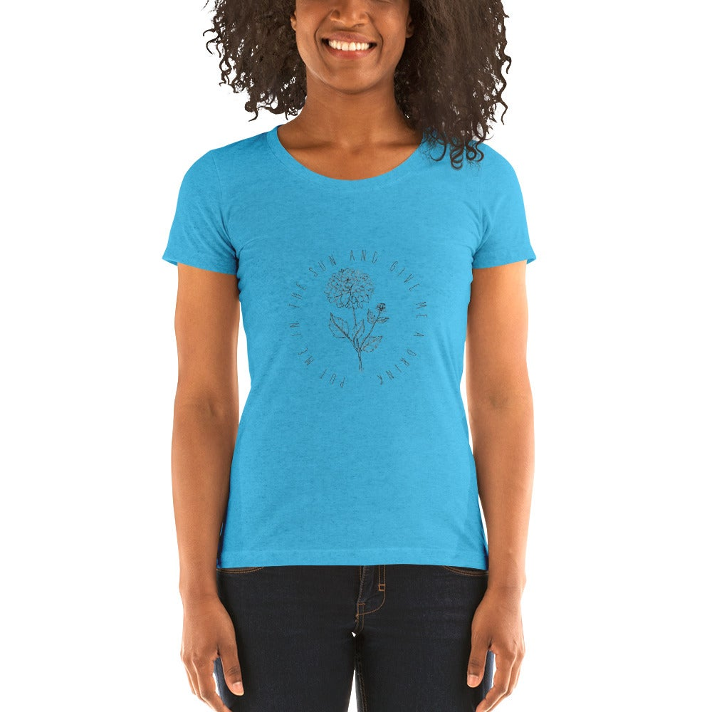 "Image of Ladies' short sleeve t-shirt Flower Sketch ""Put Me In The Sun And Give Me A Drink."""