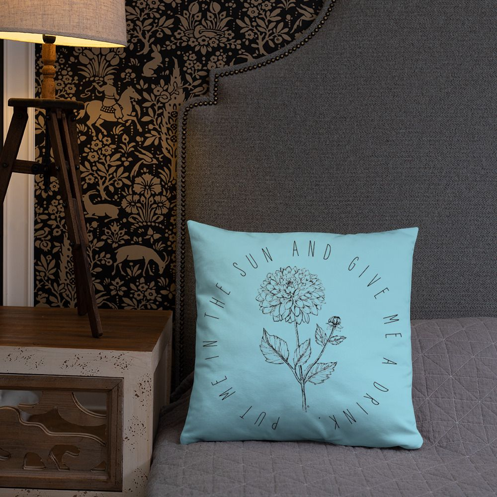 "Image of Throw Pillow Original Flower Sketch ""Put Me In The Sun And Give Me A Drink"""