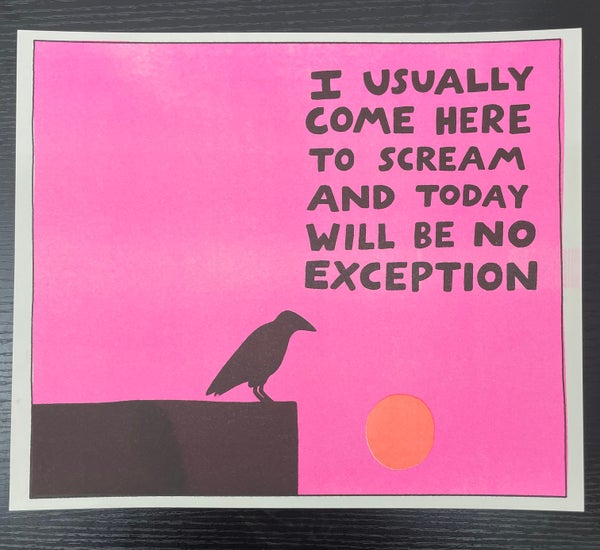 """Image of """"Came Here to Scream"""" Risograph Print"""