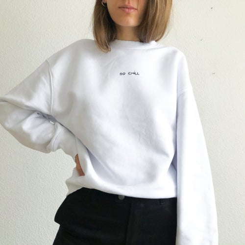 Image of SO CHILL - hand embroidered organic cotton sweatshirt, Unisex, available in ALL sizes