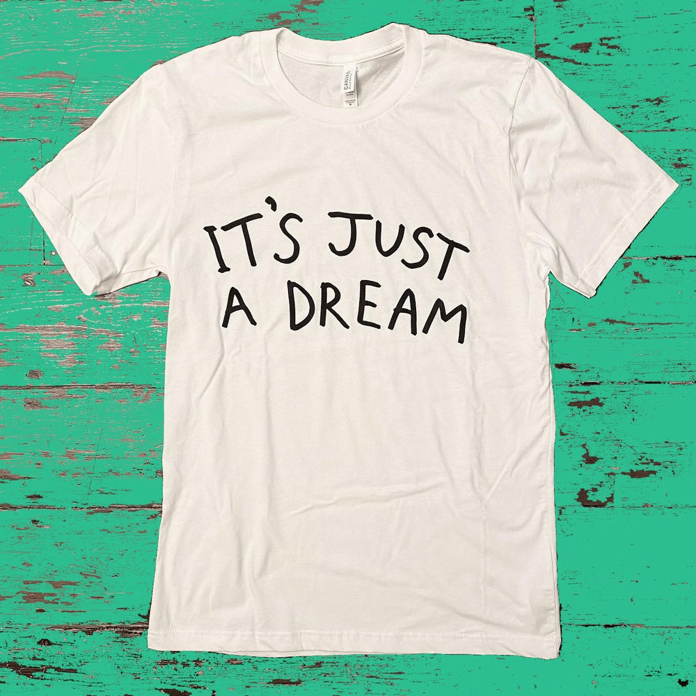 Image of IT'S JUST A DREAM T-SHIRT