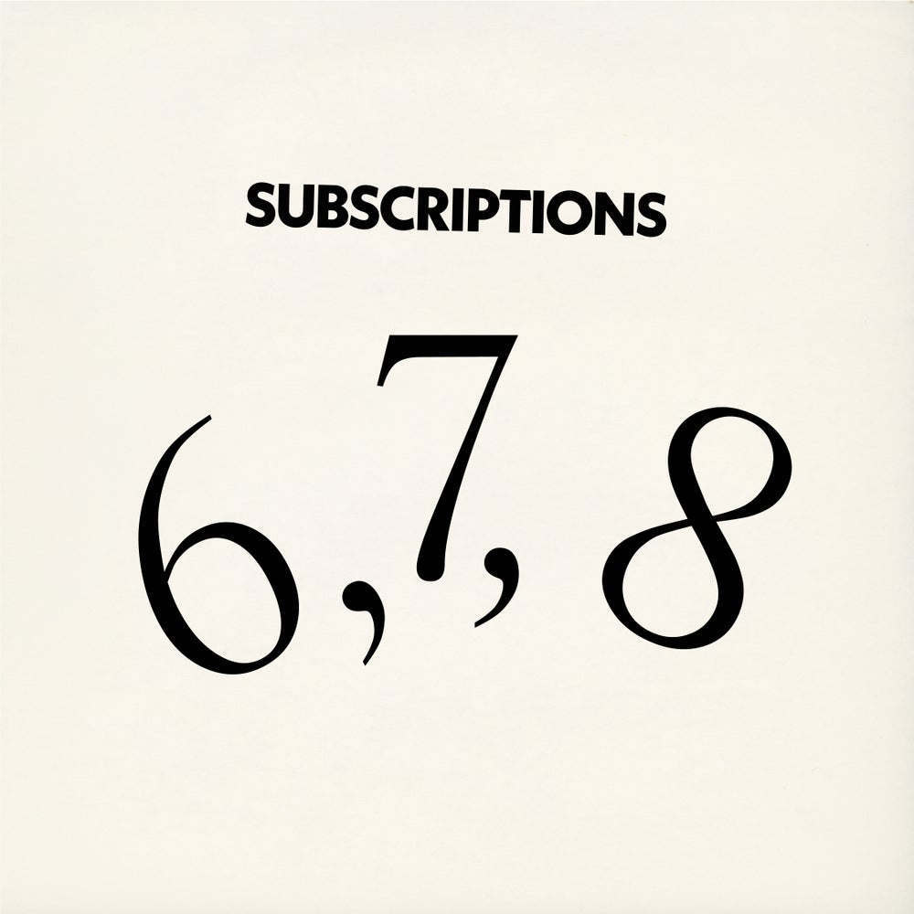 Image of SUBSCRIPTION FOR ISSUE 6, 7, 8