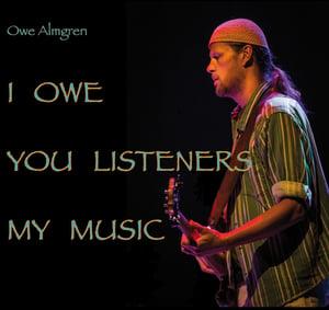 Image of I OWE YOU LISTENERS MY MUSIC- Owe Almgren(CD)