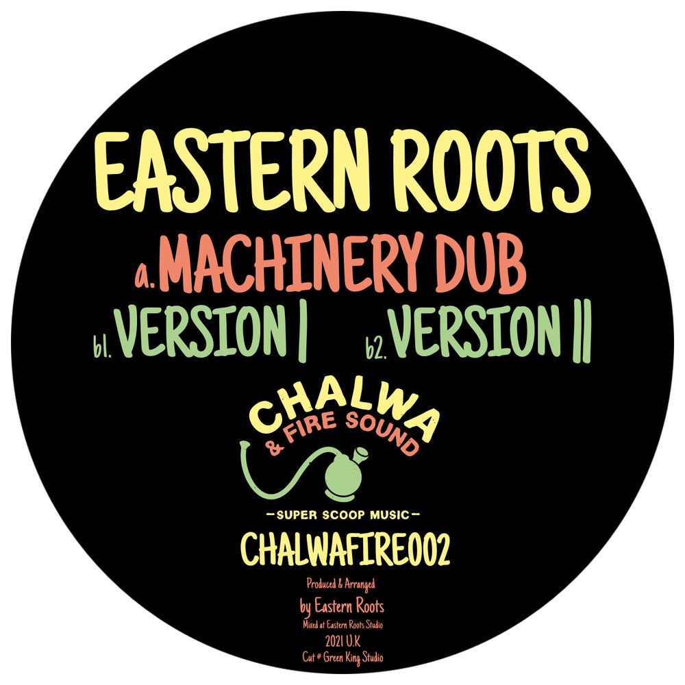 Eastern Roots - Machinery Dub [Chalwa & Fire Sound 002]