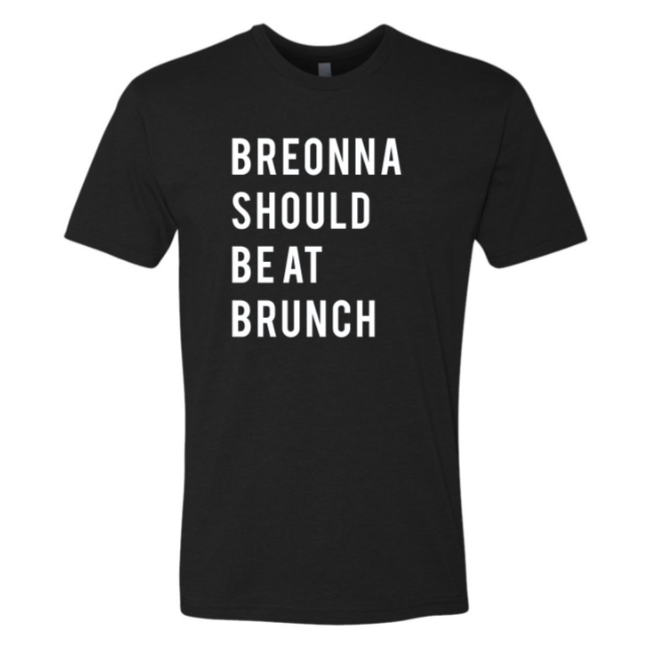 Image of Breonna Should Be At Brunch - PRE-ORDER