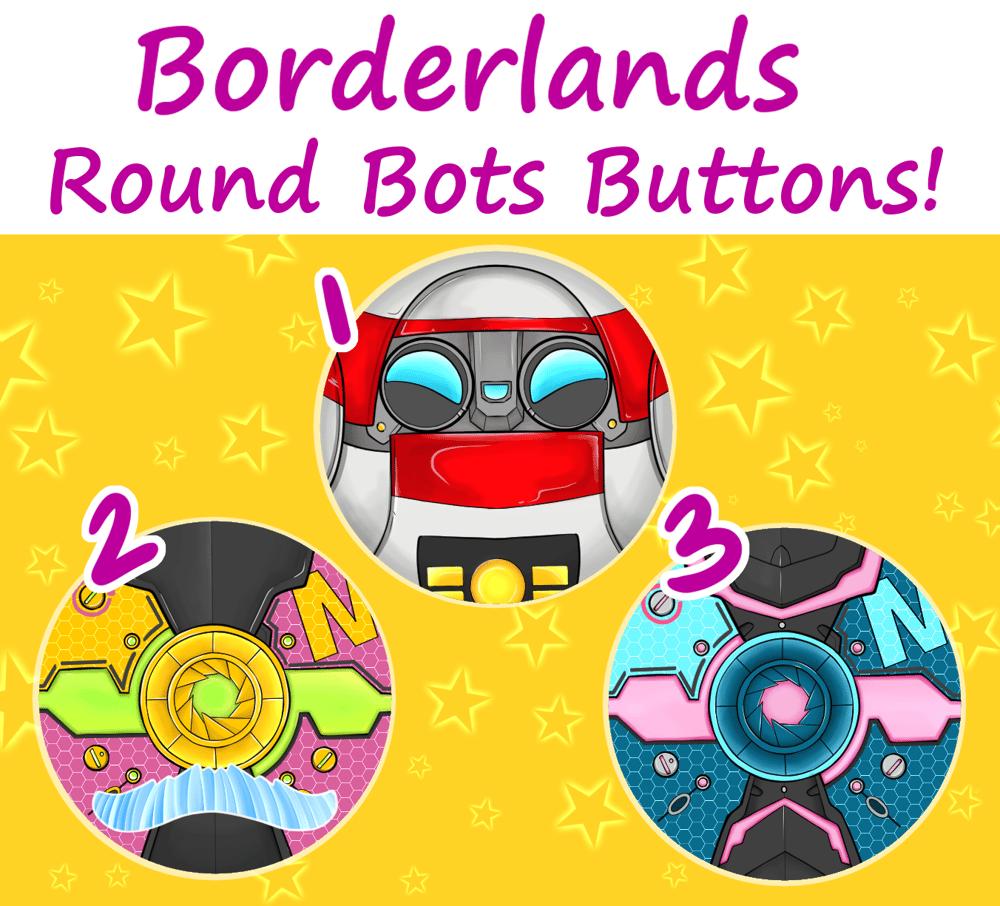 Borderlands Bot Round Buttons!
