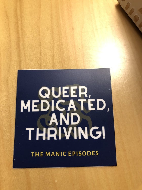 Image of Queer, Medicated, and Thriving Sticker
